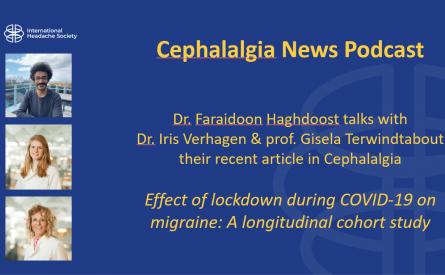 Cephalalgia Podcast 4 – Effect of lockdown during COVID-19 on migraine: A longitudinal cohort study