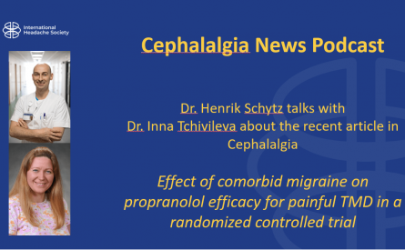 Cephalalgia Podcast 5 – Effect of comorbid migraine on propranolol efficacy for painful TMD in a randomized controlled trial