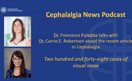Cephalalgia Podcast 8: 248 cases of visual snow: a review of potential inciting events and contributing comorbidities